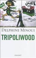 Tripoliwood de Delphine Minoui